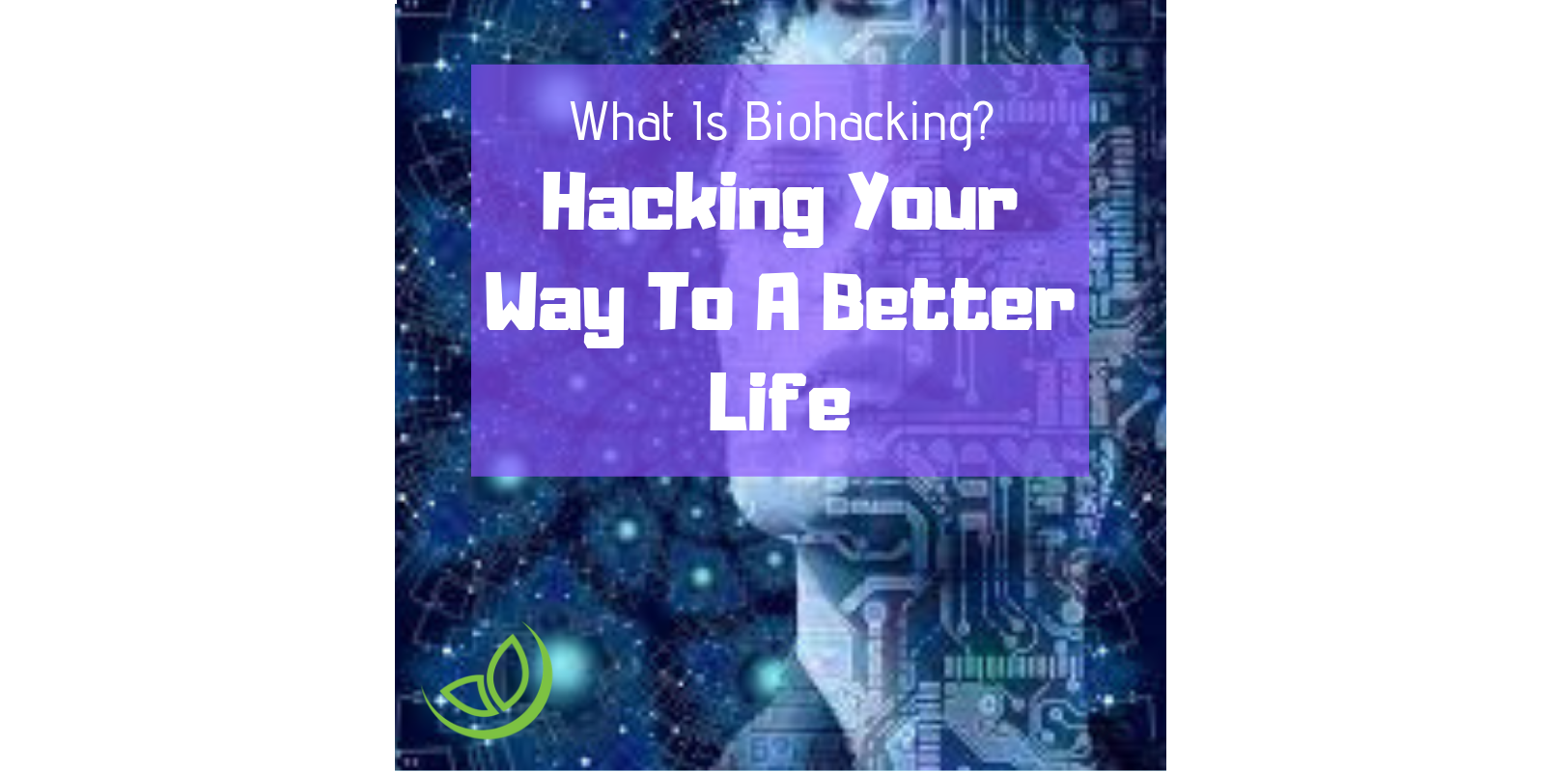 biohacking to feel better